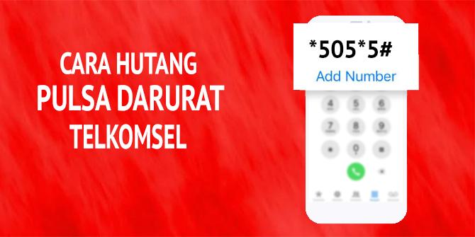 Cara Hutang Pulsa Darurat Telkomsel via Dial Call